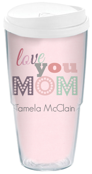 love you mom travel cup personalized travel cup custom travel mug